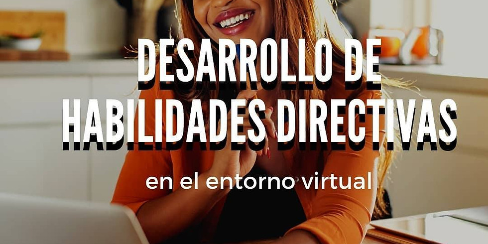 Desarrollo habilidades directivas y emocionales en entorno virtual