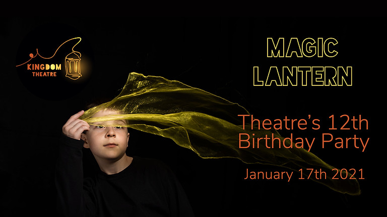 KingDom Theatre 12th Birthday: Magic Lantern
