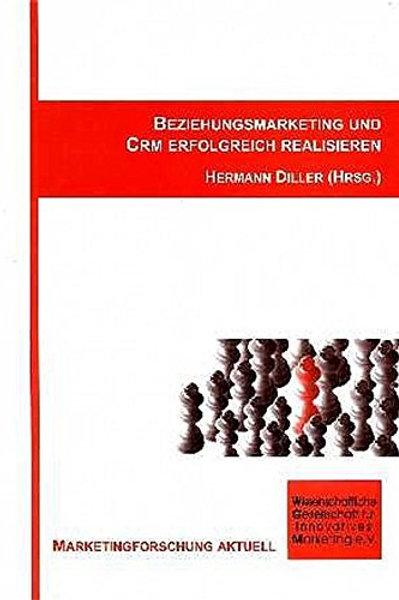 Beziehungsmarketing und CRM erfolgreich realisieren