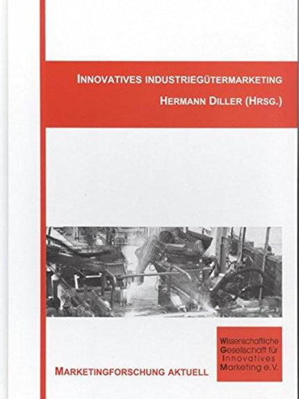 Innovatives Industriegütermarketing