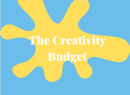 The Creativity Budget