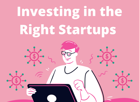 Investing In The Right Startups