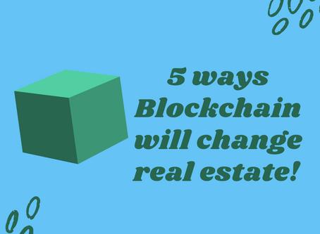 5 Ways Blockchain Will Change Real Estate