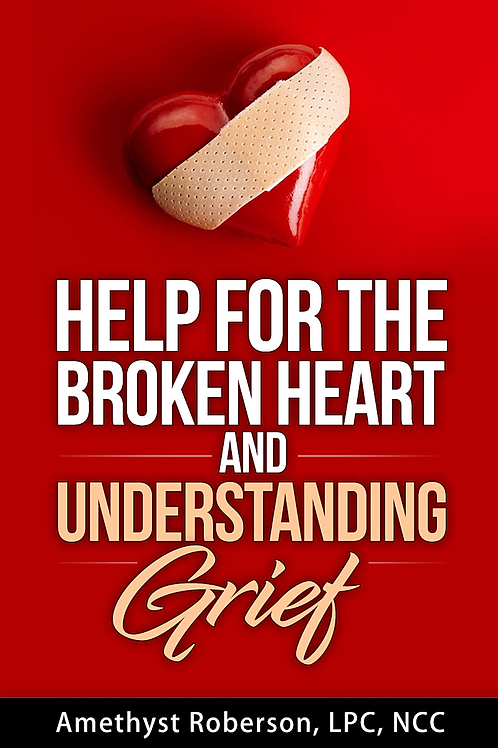 Help For The Broken Heart and Understanding Grief