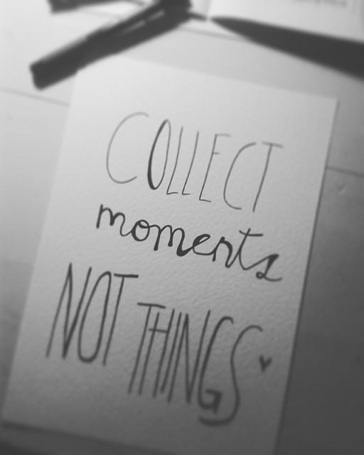 Mindfulness. Colecione Momentos, não objetos.