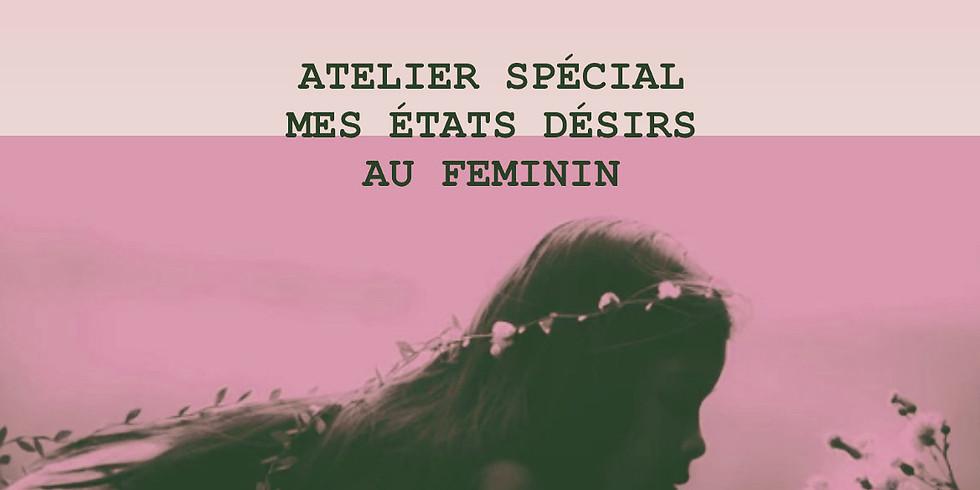 """ATELIER SPECIAL """"MES ÉTATS DÉSIRS AU FEMININ"""""""