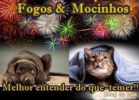 FOGOS & MOCINHOS!!                    MELHOR ENTENDER DO QUE TEMER