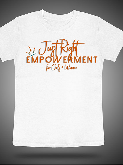 Adult Just Right Empowerment Shirt