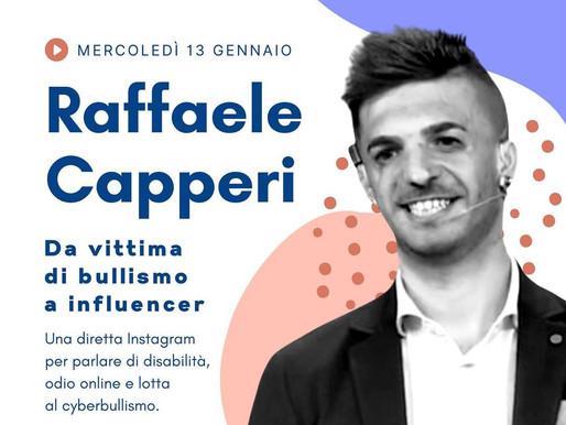 Raffaele Capperi: da vittima dei bulli a influencer