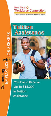 New Mexico Workforce Connection Tuition Assistance brochure cover. You could receive up to $15,000 in tuition assistance. Photo of young man smiling, wearing light blue polo shirt, holding two books in crook of right arm, left hand holding onto strap of black backpack over his left shoulder at college campus with a building behind him.