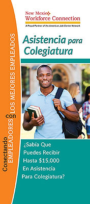 New Mexico Workforce Connection Tuition Assistance brochure cover, Spanish version. You could receive up to $15,000 in tuition assistance. Photo of young man smiling, wearing light blue polo shirt, holding two books in crook of right arm, left hand holding onto strap of black backpack over his left shoulder at college campus with a building behind him.