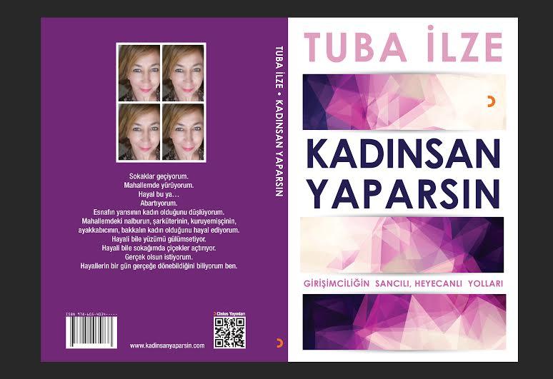 """Gazeteci-yazar ve eğitmen Tuba İlze'nin ilk kitabı """"KADINSAN YAPARSIN: Girişimciliğin Sancılı, ve Heyecanlı Yolları"""" 8 Mart'ta piyasada olacak. Kitap, girişimci olmak isteyenlere bu yolda karşı karşıya kalacakları durumlarla ilgili rehberlik yapmayı amaçlıyor."""