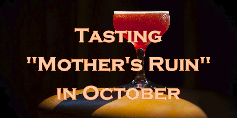 "Tasting ""Mother's Ruin"" in October"