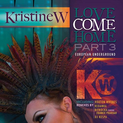 Love Come Home Pt. 3: Remixes
