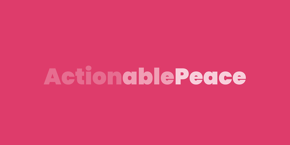 Actionable Peace