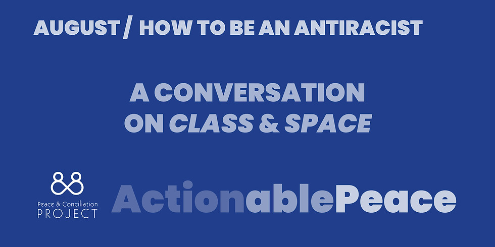 Actionable Peace / August
