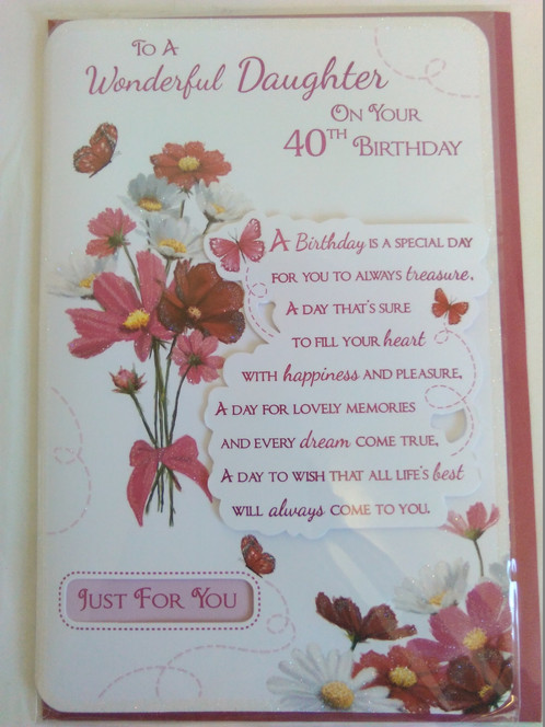 Brand New To A Wonderful Daughter On Your 40th Birthday Just For You Card Measures Approx 23cm X 15cm And Has White Pink