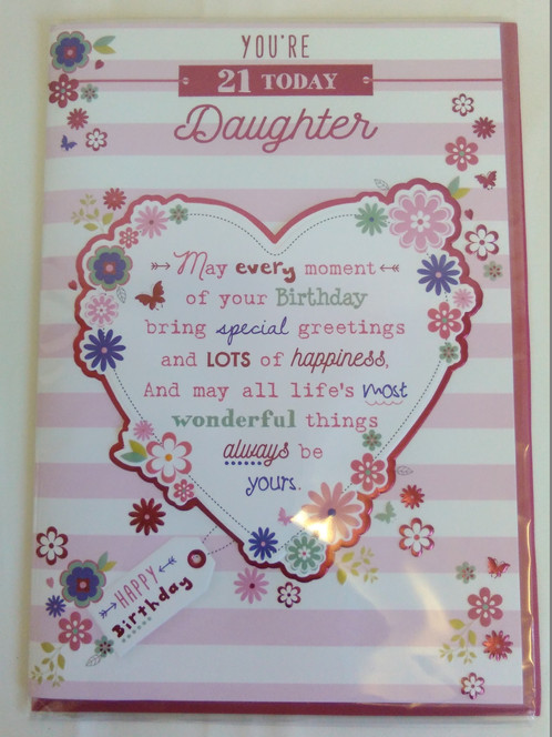 Brand New Youre 21 Today Daughter Birthday Card The Is Large Size And Measures Approx 25cm X 17cm Has Heart Stripes Design 3D Foil Detail