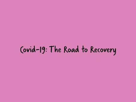 COVID-19 - The Road to Recovery