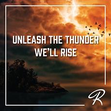 Unleash the Thunder, We'll Rise