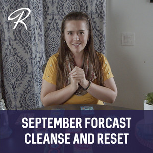 September Forecast: Cleanse & Reset