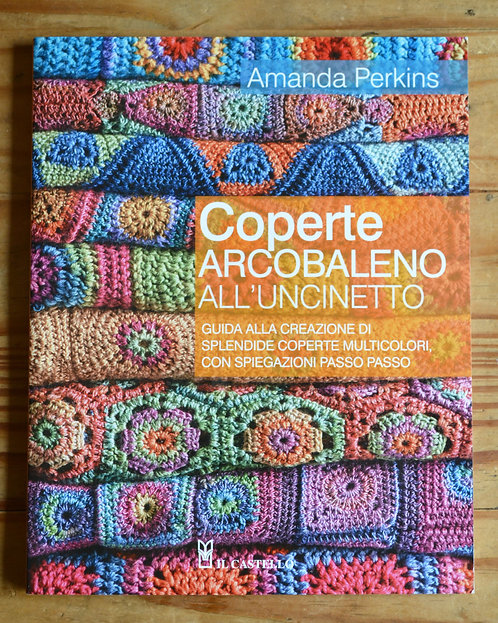 Coperte Arcobaleno All'Uncinetto - Crochet Blankets Pattern Book