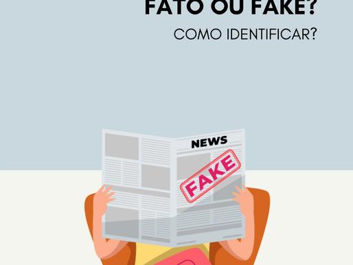 Fato ou fake? Como identificar?