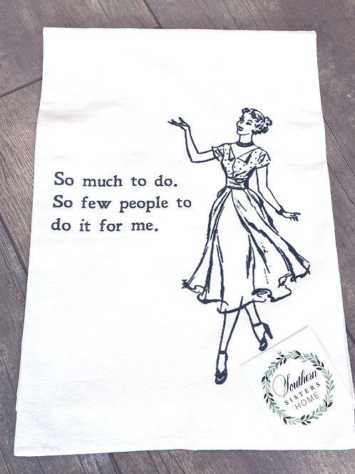 """""""So Much To Do"""" Cotton Tea Towel"""