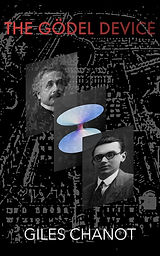 The Gödel Device by Giles Chanot