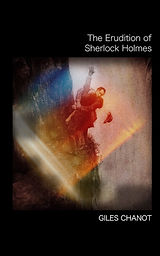 The Erudition of Sherlock Holmes by Giles Chanot