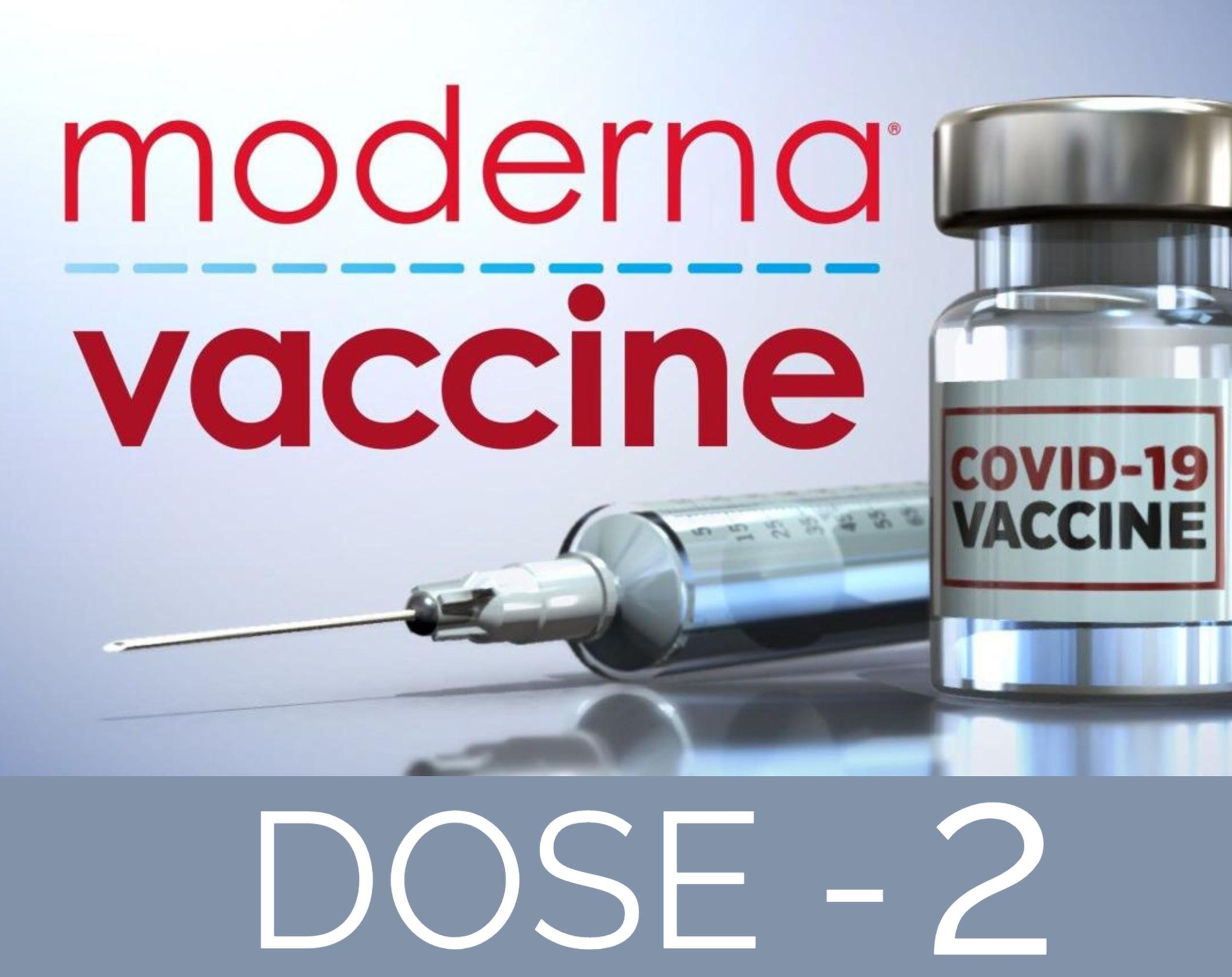 Dose 2 - Moderna COVID-19 Vaccine