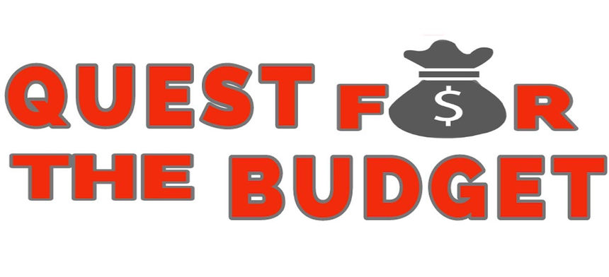 Quest For The Budget