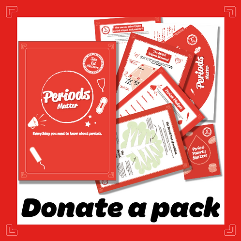 Donate a 'Periods Matter' physical pack