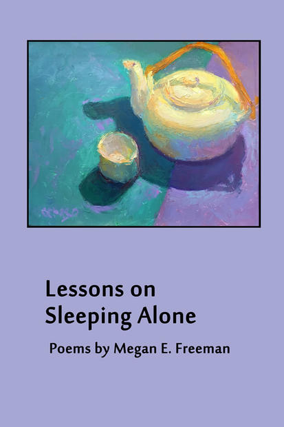 LessonsOnSleepingAlone - Megan E. Freeman - cover art by Chuck Ceraso.j