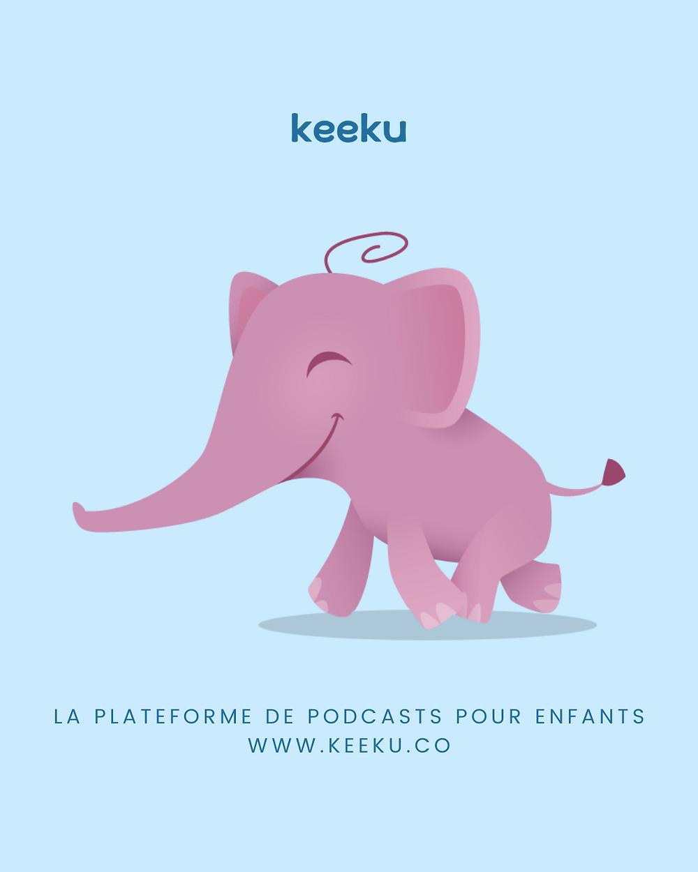 Keeku, plateforme de podcasts pour enfants, éléphant rose content