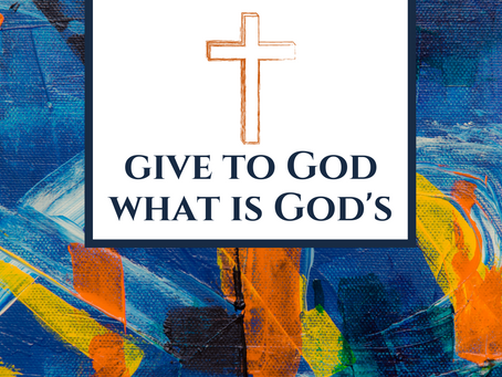 Give to God what is God's