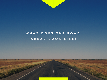 What does the road ahead look like?