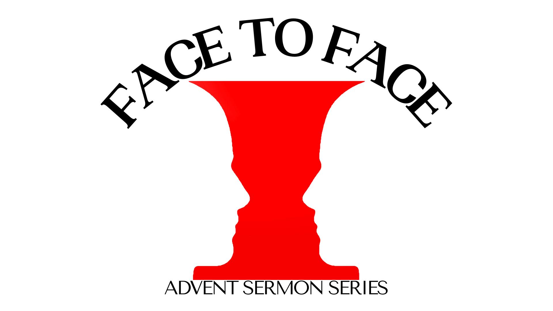 Face to Face Sermon Series