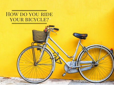 How do You ride your bicycle?