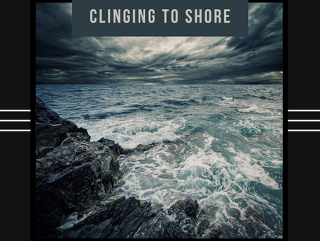 Clinging to Shore