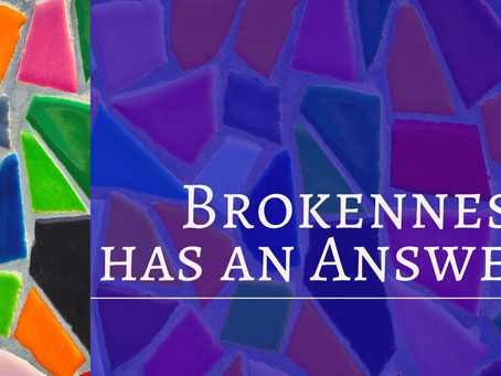 Brokenness has an Answer