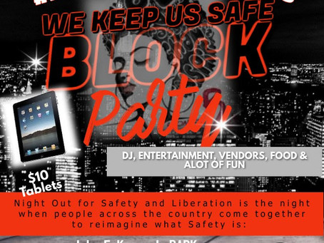 #NOSL21: WE KEEP US SAFE BLOCK PARTY August 3rd 5pm - 9pm