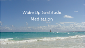 Wake Up Gratitude Meditation