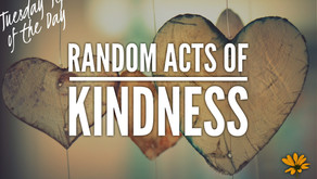 Random Acts of Kindness (Tuesday Tip of the Day)