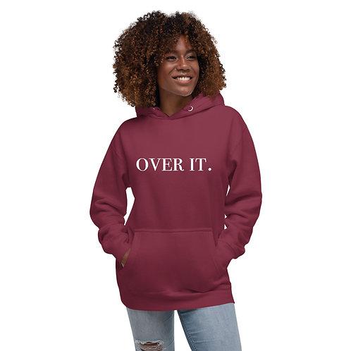 Over It. Hoodie