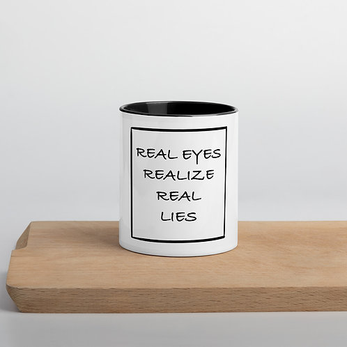 Real eyes realize real eyes Mug with Color Inside