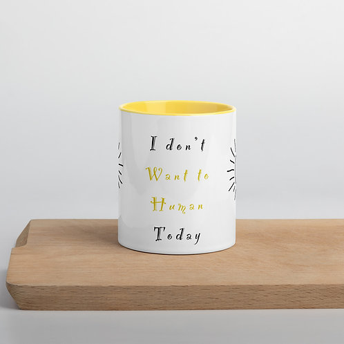 I Don't Want To Human Today Mug