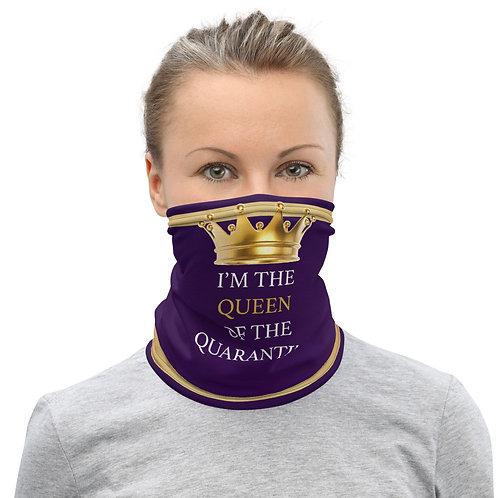 I'm The Queen of The Quarantine Neck Gaiter