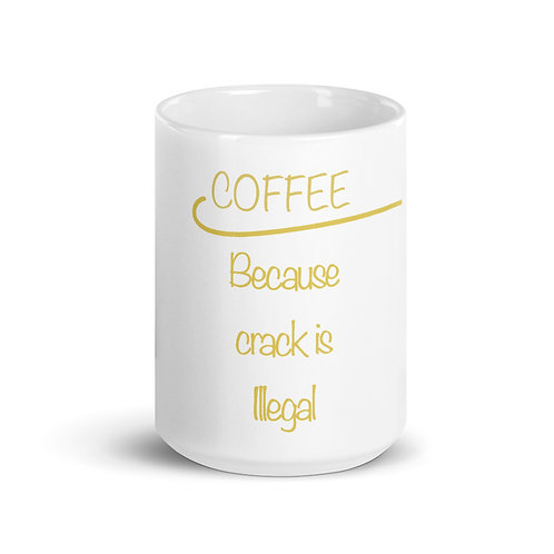 Coffe Because Crack Is Ilegal Mug