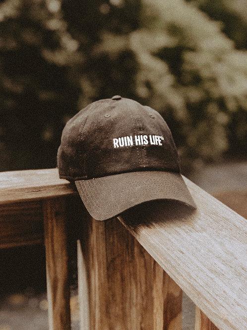 RUIN HIS LIFE DAD HAT